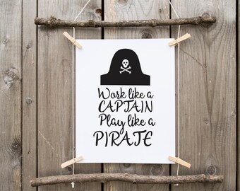 work like a captain play like a pirate Print Pirate quote Captain quote motivation print Typography quote wall art decor office wall print
