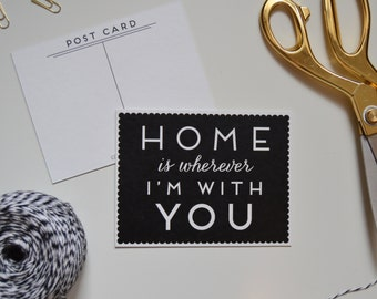 Home is Wherever I'm with You Postcard