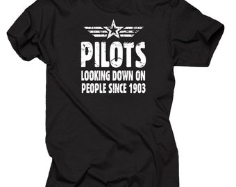 Gift For Pilot T-shirt Pilots Looking Down On People Since 1903 Funny Pilot Tee Shirt