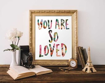 Digital Print - You Are So Loved, Nursery Art Digital Print - Printable Digital Prints - Wall Decor