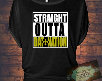 Straight Outta DAT NATION New Orleans SAINTS inspired top
