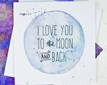 I Love You To The Moon And Back Card - Valentine's Day - Birthday - Love - Mother's Day