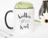Handlettered knitting mug 'Knitters gonna Knit'. Funny and unique design on an 11 oz ceramic mug. Dishwasher and Microwave safe crafty mug.