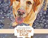 A Day in the Life of a Yellow Dog - Note Cards, Colorful, Frame-able