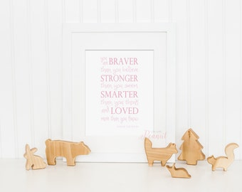 Winnie the Pooh Quote, You Are Braver Than You Believe Nursery Art Print - Kids Wall Art - Pink Nursery Art - Instant Download