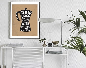 Typographic Print, Good day starts with coffee Printable Art, Instant Download, Style,Modern Wall Art, Inspirational Quote