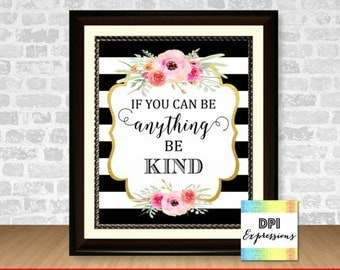 Be Kind Quote, Printable Quote Art Print, Black and White Stripes, Printable Wall Decor, Floral Art Print, Printable Art INSTANT DOWNLOAD