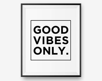 Good Vibes Only Printable , Typography Poster, Inspirational Print, Motivational Wall Art  - Digital Download