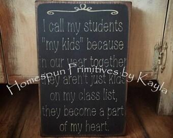 I Call My Students My Kids Teacher Sign