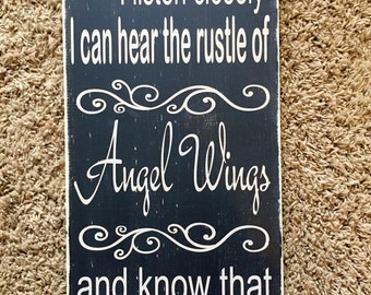 Painted Wood Sign, If I listen closely I can hear the sound of angel wings rustling and know you are with us, painted wood sign.
