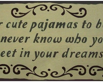 Wear Cute Pajamas To Bed Primitive Rustic Country Wood Sign Home Decor