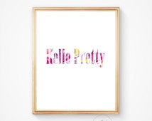 Watercolour print, pretty quote, watercolour wall art, watercolour decor,watercolour printable, hello pretty, downloadable print, wall decor