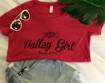 Valley Girl T Shirt - Womans T Shirt - Valley of the Sun Shirt