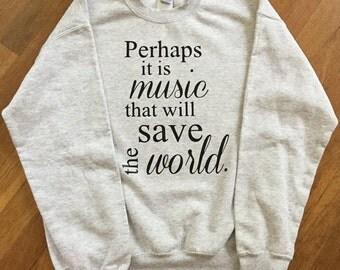 Perhaps It Is Music That Will Save The World Suzuki Inspirational Sweatshirt