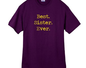 Best Sister Ever T-shirt Mens T shirt Sister Gift Christmas Gift Tshirt Gift Ideas For Him S M L XL XXL You choose color shirt and ink color