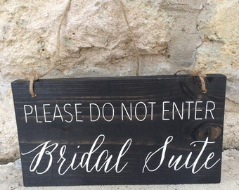 Bridal Suite do not enter Rustic Wood Wedding Sign