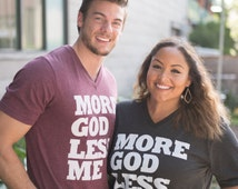 Unisex More God Less Me Vneck (Maroon)