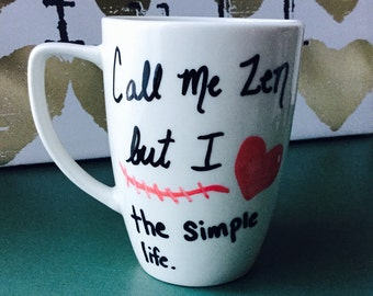 Tea Cup Call me Zen but I love the simple life Yoga Meditation Coffee Mug