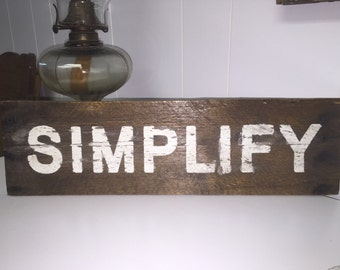 SIMPLIFY rustic wood sign