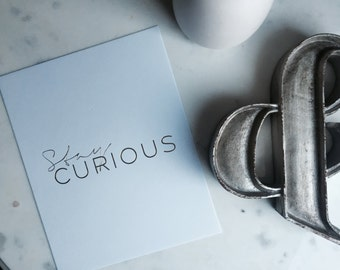 Art Print - Stay Curious, gold foil wall art, gallery wall,