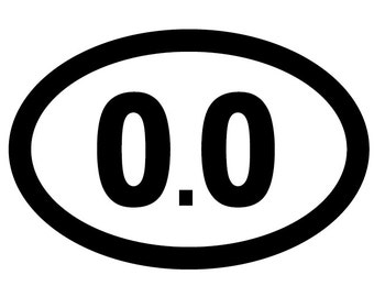 0.0 Oval Decal Vinyl or Magnet Bumper Sticker