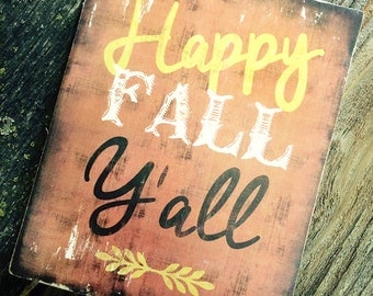 Happy Fall Y'all Distressed Wooden Sign 8x10
