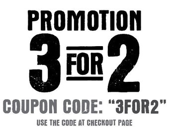 """Promotion 3 FOR 2 COUPON CODE: """"3FOR2"""" Use the code at checkout page"""