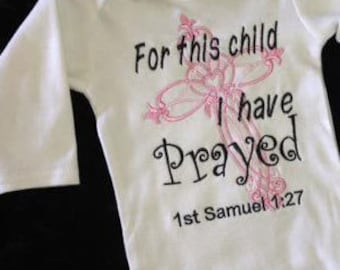 For This Child I Have Prayed Onesie For This Child I Have Prayed Shirt Christian Shirt Christian Onesie Girls For This Child We Have Prayed