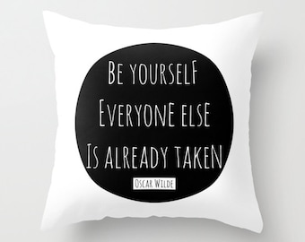 Be Yourself Everyone Else Is Already Taken Throw Pillow Cover Words Quotes Pillows With Sayings Oscar Wilde 18x18