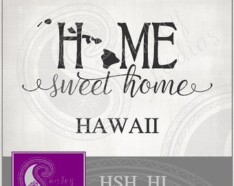 Hawaii Home Sweet Home Vector; ai, eps, svg, gsd, dxf, png; ( jpeg files also available )