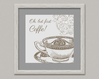 But first Coffe Quote Wall Decor Printable Digital Artwork Wall Art Kitchen 11.8 inches for Paper Print - OopsyIdeas