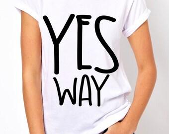 Yes Way tees!