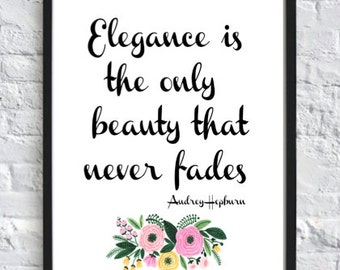 "PRINTABLE ""Elegance is the only beauty that never fades""-Printable Wall Art, (8x10) Digital Download, Audrey Hepburn Quote"