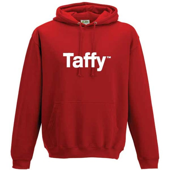 Taffy Cardiff River Taff Welsh saying Wales Cymru Hooded Sweatshirt.Unisex Quality sweatshirt slogan slang holiday gift present
