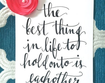 "Original Hand Lettered Calligraphy Wall Art ""The best thing..."""