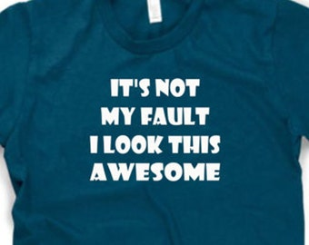 I Look Awesome funny shirt