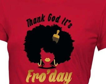 Loving Me Lady Tee ~ Thank God It's Fro'day
