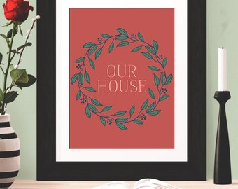 Home Décor Wall Art, 'Our House' Poster, Motivation Poster, Motivation Print, Inspiration Print, Wall Art, Typography Quote