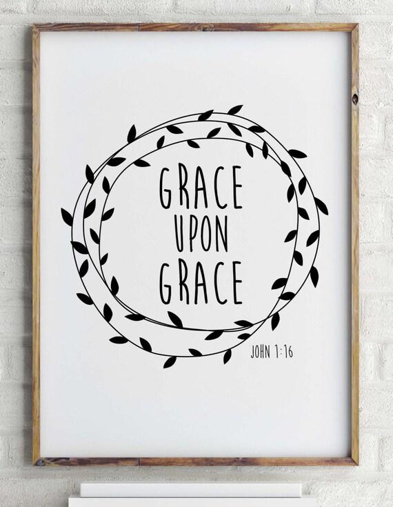 Grace Upon Grace print John 1:16 Bible verse by ...