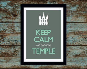 Keep Calm and go to the Temple Print 5 x 7