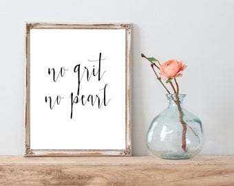 No grit, no pearl instant download printable