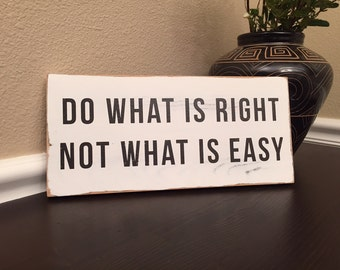 Do What is Right Not What is Easy Wood Sign, Shabby Cottage Chic Wooden Sign Vintage Sign 12x5