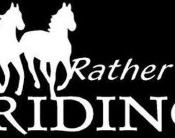 Rather Be Riding Horses Vinyl Sticker
