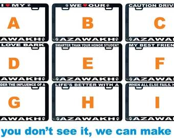 Azawakh Barbet dog license plate frame I We love proud smarter than best friend buddy pal life's better