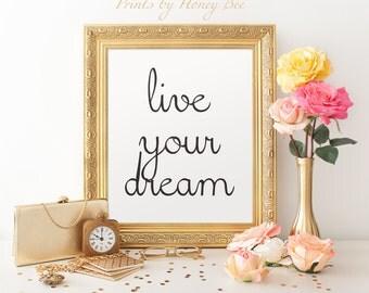 Live you dream Print, 8x10 Print, Inspirational Quote, Motivational Quote, Quote Print, Wall Decor, Home Decor, Typography, Live your dream