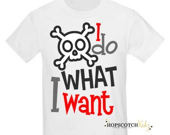 I Do What I Want Quote Boys T Shirt Childrenswear Boys Clothing Clothes Naughty Quote