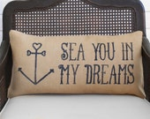 Sea You in My Dreams -  Burlap Pillow -  Anchor Pillow - Nautical Decor - Nautical Pillow - Anchor Heart - Coastal Pillow - Nautical Quote