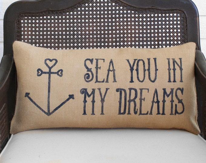 Sea You in My Dreams -  Burlap Pillow  - Nautical Decor - Nautical Pillow - Anchor Heart - Coastal Pillow - Nautical Valentine Quote