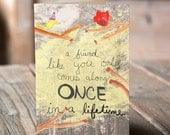 Once in a Lifetime Friend Greeting Card. Friendship, Inspiration, Love