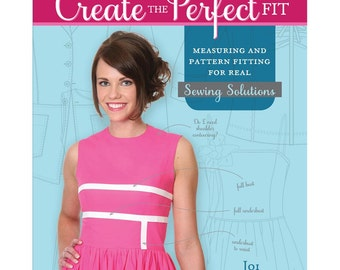 20% Off SALE! Create The Perfect Fit BOOK - Measuring and Fitting for Real Sewing Solutions - Joi Mahon